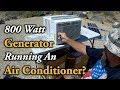 WILL AN 800 WATT GENERATOR RUN AN AIR CONDITIONER FOR YOUR RV VAN OR TRAILER?