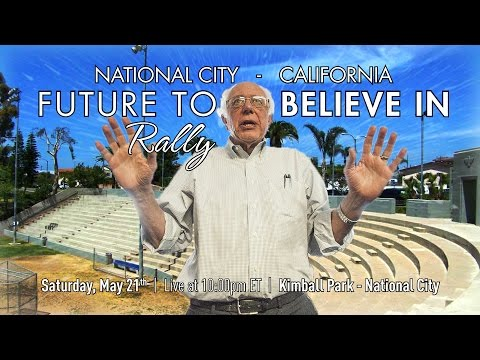 Bernie Sanders LIVE from National City, CA - A Future to Believe in Rally