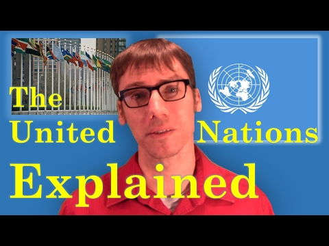 The United Nations Explained
