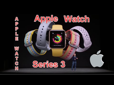 Apple Watch First look  Series 3 |Apple Watch Series 3 Review | The Apple Watch Fulfills Its Destiny
