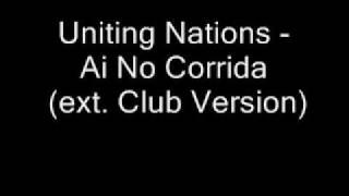 Uniting Nations - Ai No Corrida ( ext. Club mix )