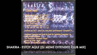 Shakira - Estoy Aqui (Extended Remix)