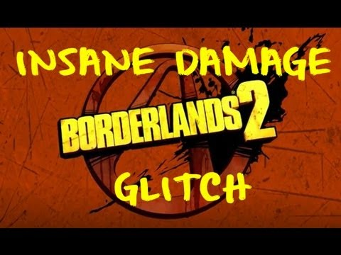 Borderlands 2 — Insane Damage Glitch (Overpowered as f##k)