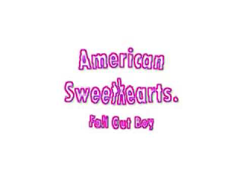 American Sweethearts - Fall Out Boy.