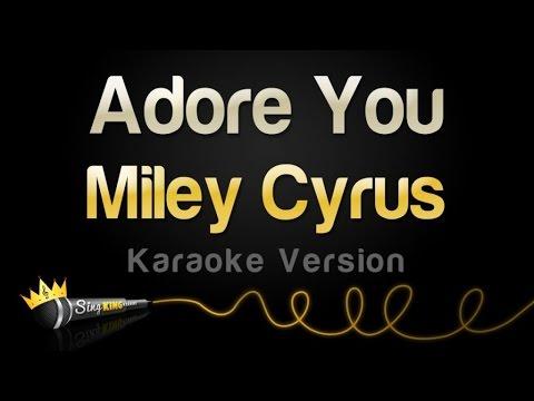 Miley Cyrus - Adore You (Karaoke Version)