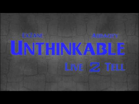 Live 2 Tell - Unthinkable (Freestyle)