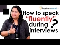 How to speak fluently during interviews? –Interview Tips,Communication Skills,Confidence Building MP3