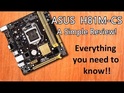 Asus H81m-cs Motherboard LGA1150: Review and Opinions