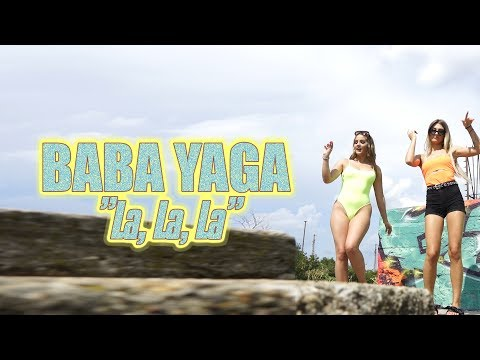 BABA YAGA - La, La, La (Official Music Video)