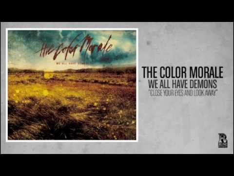 The Color Morale - Close Your Eyes And Look Away