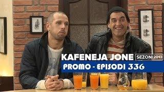 Kafeneja Jone : (Promo) episodi 336