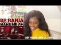 BP RANIA (BP 라니아) - MAKE ME AH Live Stage REACTION [FINALLY!!!]