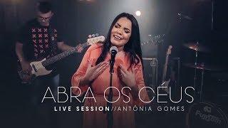 Abra Os Céus - Antônia Gomes | Live Session