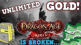 Dragon Age Origins IS A PERFECTLY BALANCED GAME WITH NO EXPLOITS - Unlimited Money Glitch Is Broken