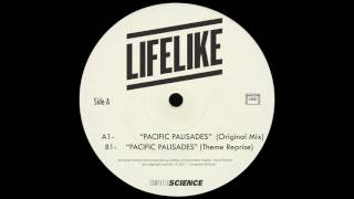 LIFELIKE – Pacific Palisades (Original Mix)