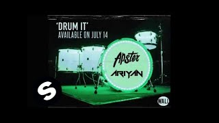 Apster & Ariyan - Drum It (OUT NOW)