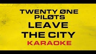 Twenty One Pilots - Leave The City (Karaoke)