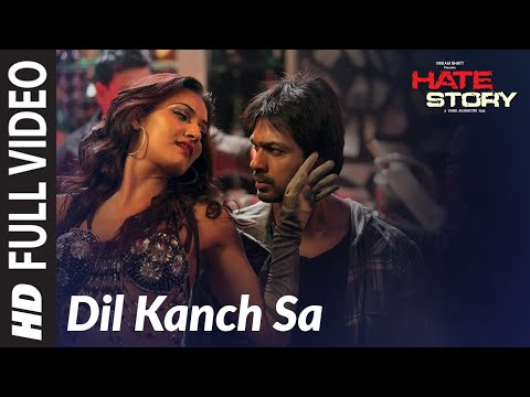 Dil Kanch Sa Full Video Song (HD) Hate Story | Feat. Paoli Dam and  Nikhil Dwivedi
