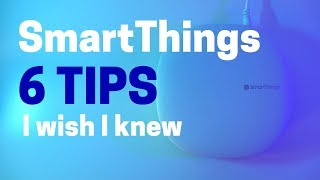 What I wish I knew when I started with SmartThings