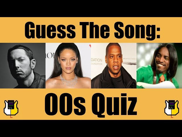 Guess The Song 00s!  QUIZ