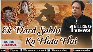 download lagu Ek Dard Sabhi Ko Hota Hai : Best Hindi gratis