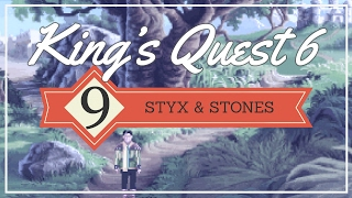 King's Quest 6 (Part 9: Styx & Stones) - pawdugan