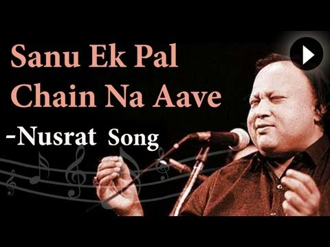 Sanu Ek Pal Chain Na Aave - Nusrat Fateh Ali Khan - Mast Nazron Se - Romantic Song video