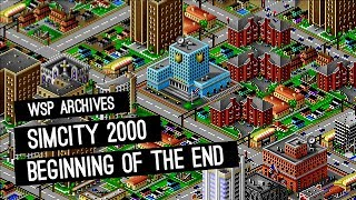 Beginning Of The End - SimCity 2000 Gameplay Episode 3 - WSP Archives