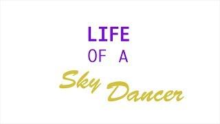Life of a Sky Dancer
