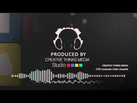 FM Radio Agency - Creative Thinks Media Production  - CTM Corporate Indian Acapella