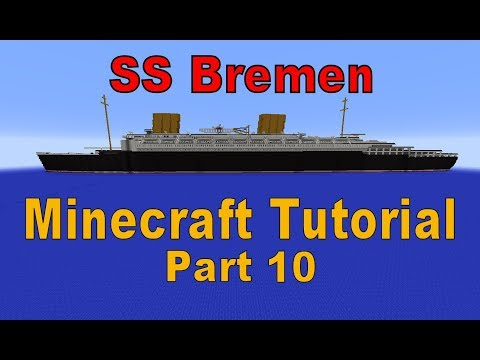 Minecraft! SS Bremen Tutorial Part 10