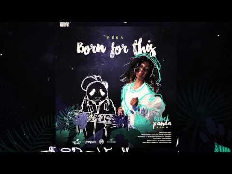 Reka Gaymes - Born for this (Rebel Panda Riddim VA)