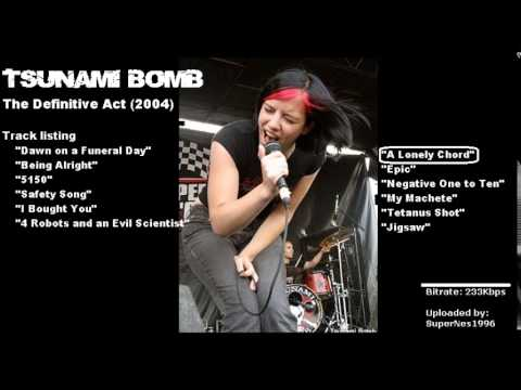 Tsunami Bomb - The Definitive Act - 2004 (Full Album)