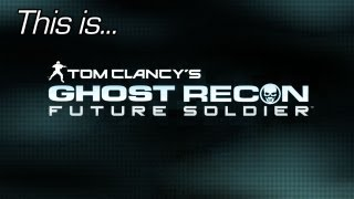 This is... Ghost Recon_ Future Soldier