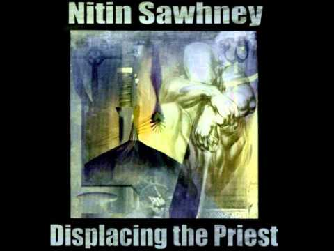 Nitin Sawhney ~ Displacing the Priest