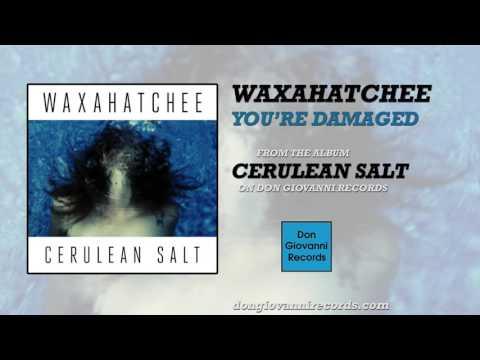 Waxahatchee - Youre Damaged