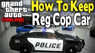 "GTA Online - HOW TO KEEP REGULAR ""COP CAR"" GLITCH [GTA V Multiplayer]"
