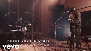 The Cadillac Three Peace Love & Dixie