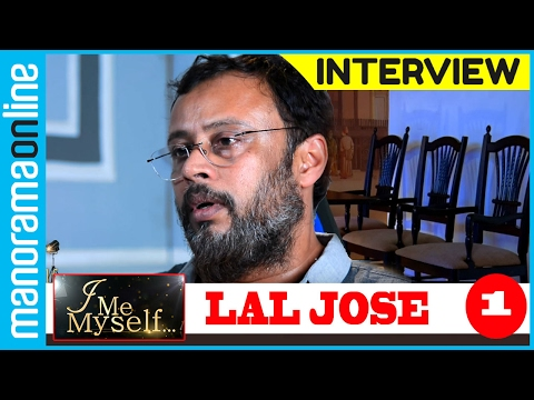 Manorama Online | I Me Myself | Lal Jose PT 1/2