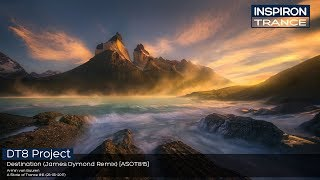 DT8 Project – Destination (James Dymond Remix) [ASOT815]
