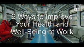 6 Ways to Improve Your Health and Well-Being at Work