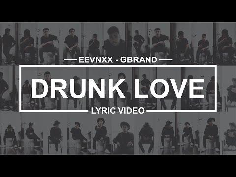 DRunk LOve - EEVNXX & Gbrand (Lyric Video)