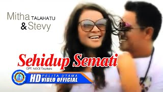 Mitha Talahatu Ft. Stevy - Sehidup Semati (Official Music Video)