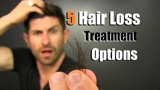 TOP 5 Hair Loss Treatment Options On The Market | Hair Loss Tips