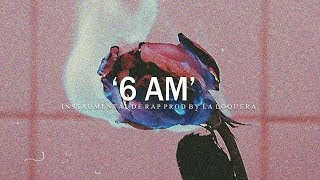 6 AM - BASE DE RAP / HIP HOP INSTRUMENTAL USO LIBRE (PROD BY LA LOQUERA 2019)