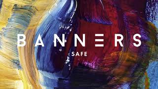 BANNERS - Safe (Official Audio)