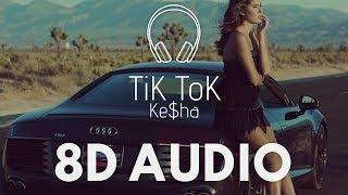 Ke$ha - TiK ToK (8D AUDIO)