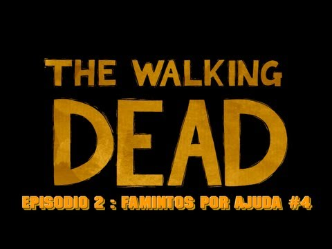 The Walking Dead Eps 2 : Famintos Por Ajuda #4