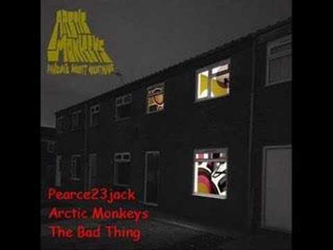 Arctic Monkeys - Bad Thing