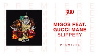 Migos Slippery Ft Gucci Mane 300 Ent Official Audio